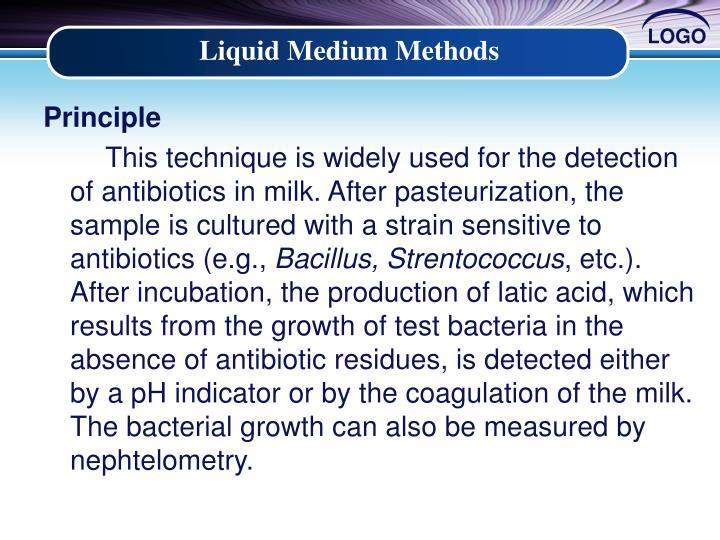 Liquid Medium Methods