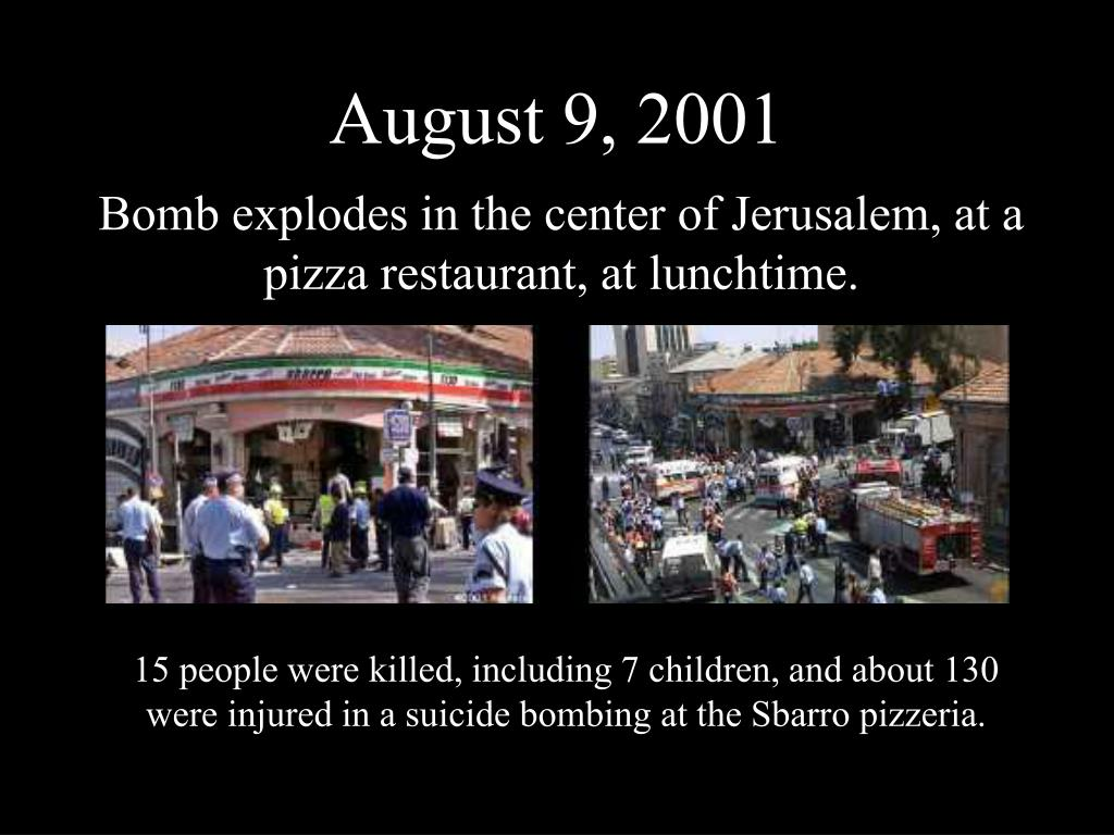 15 people were killed, including 7 children, and about 130 were injured in a suicide bombing at the Sbarro pizzeria.