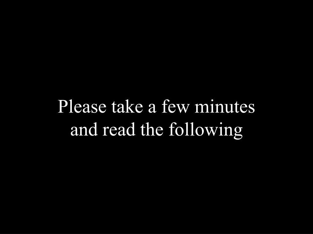 Please take a few minutes