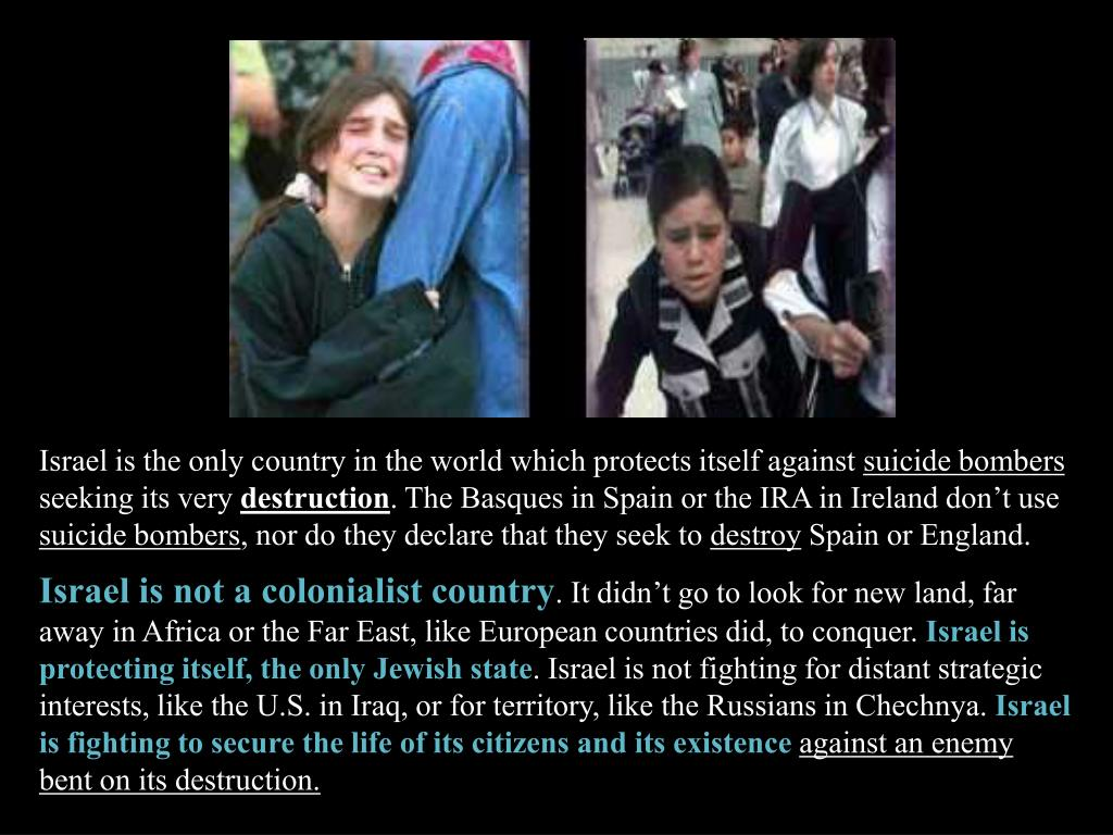 Israel is the only country in the world which protects itself against