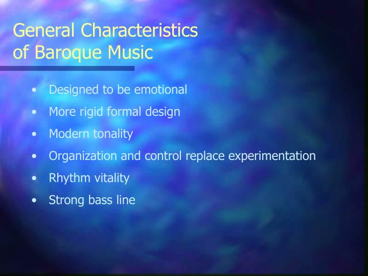 Ppt general characteristics of baroque music powerpoint for Characteristics of baroque period