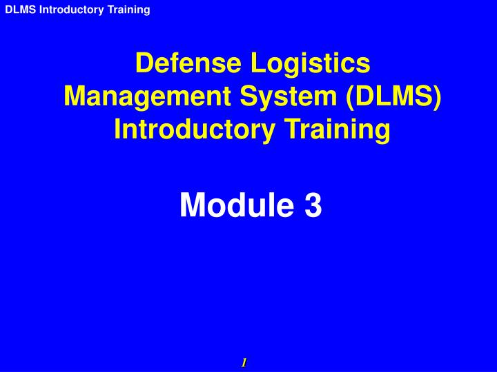 Defense logistics management system dlms introductory training