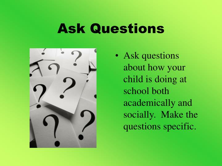 Ask Questions