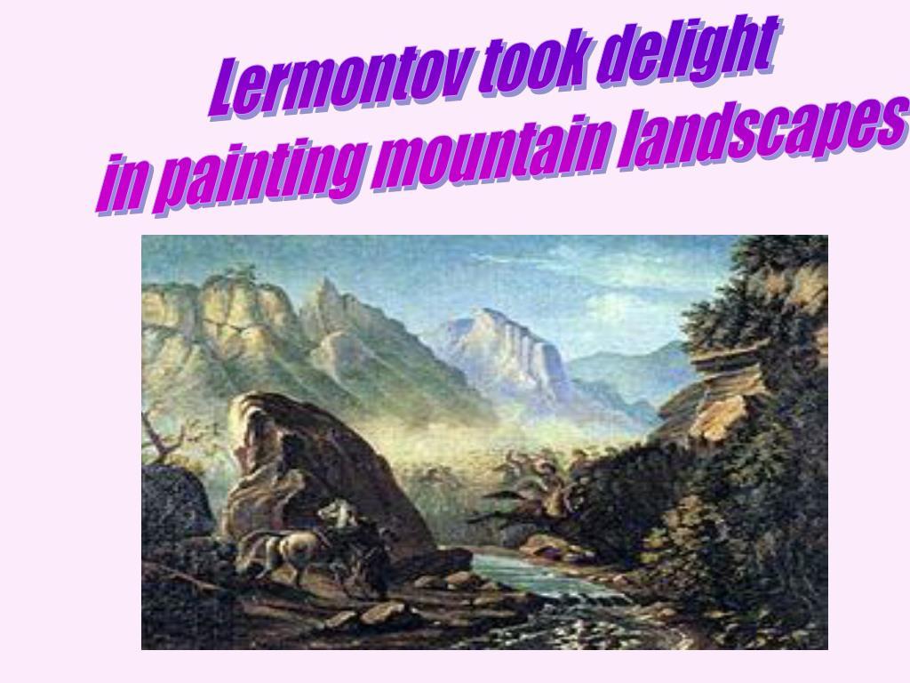 Lermontov took delight