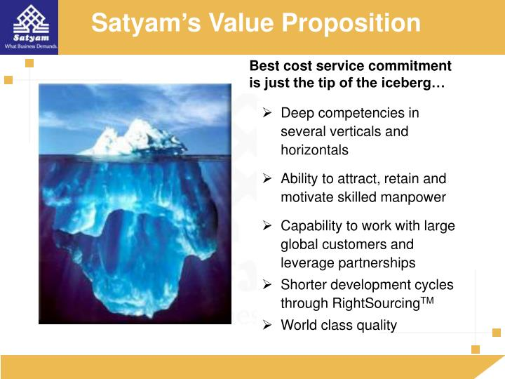 Satyam's Value Proposition