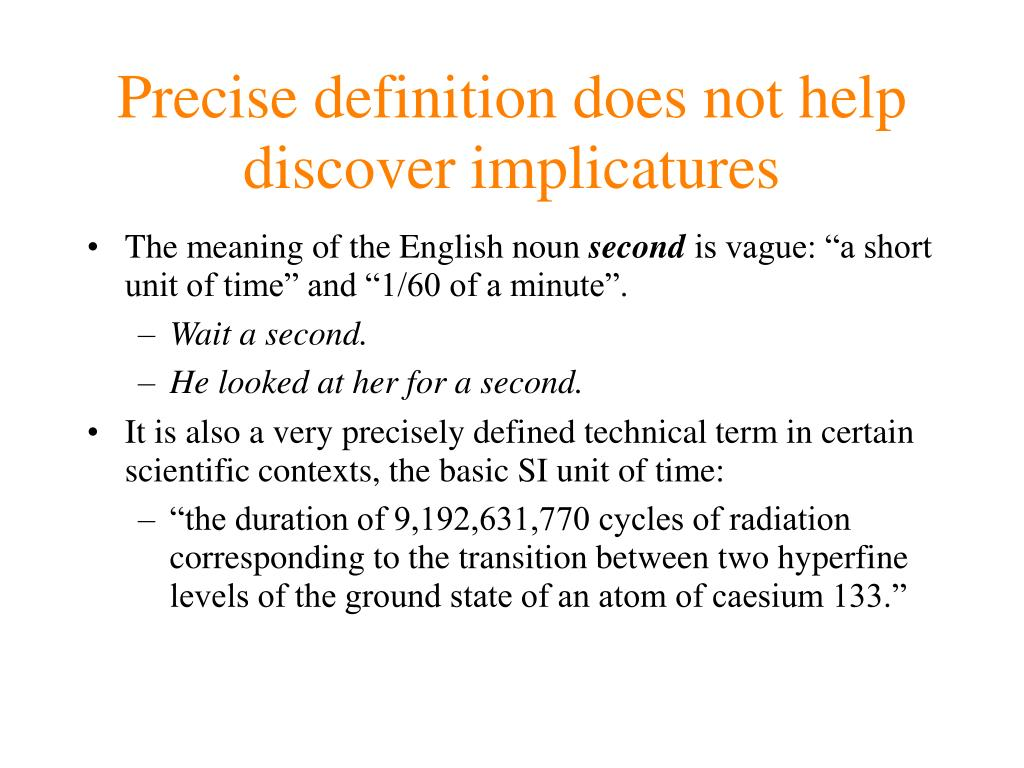 Precise definition does not help discover implicatures