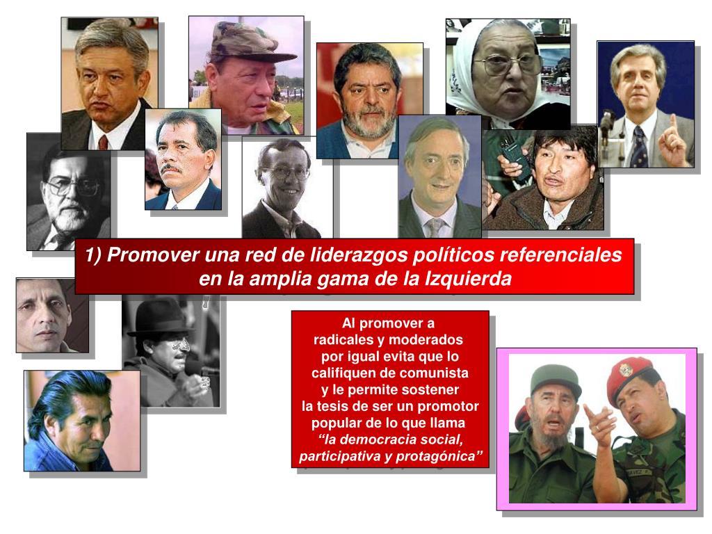 1) Promover una red de liderazgos políticos referenciales