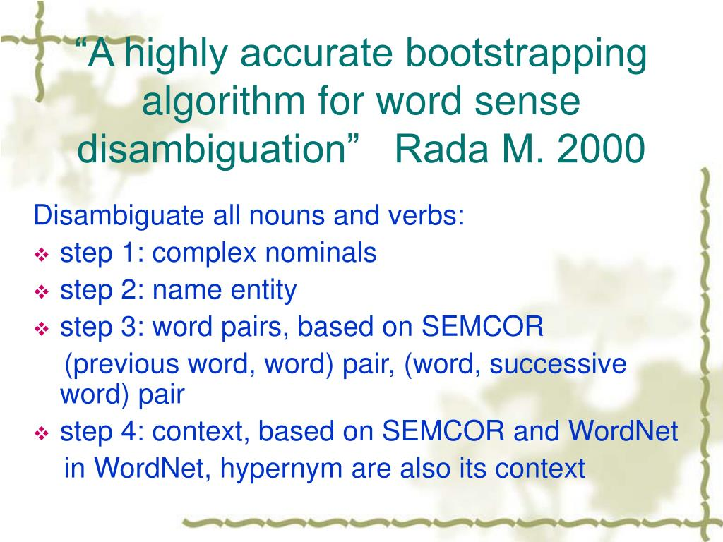 """A highly accurate bootstrapping algorithm for word sense disambiguation""   Rada M. 2000"