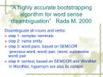 a highly accurate bootstrapping algorithm for word sense disambiguation rada m 2000