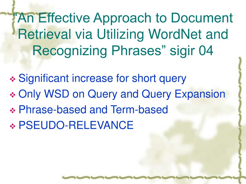 """An Effective Approach to Document Retrieval via Utilizing WordNet and Recognizing Phrases"" sigir 04"