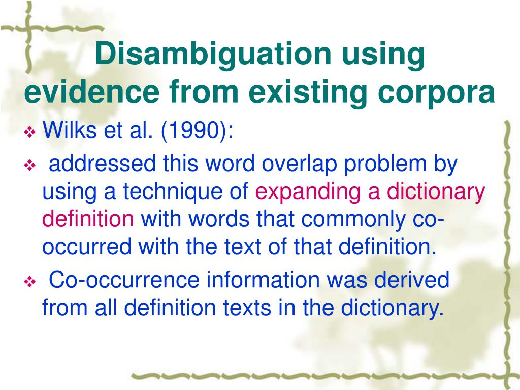 Disambiguation using evidence from existing corpora