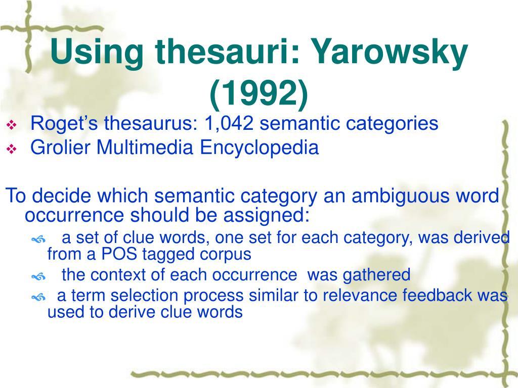 Using thesauri: Yarowsky (1992)
