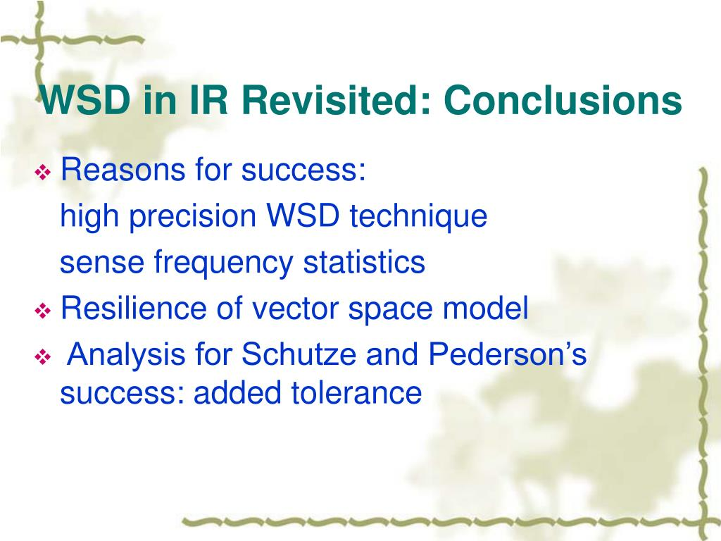 WSD in IR Revisited: Conclusions