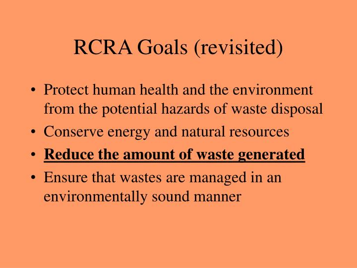 Rcra goals revisited