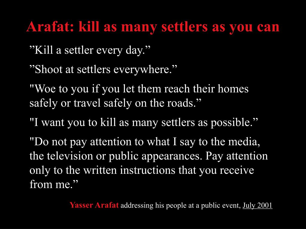 Arafat: kill as many settlers as you can