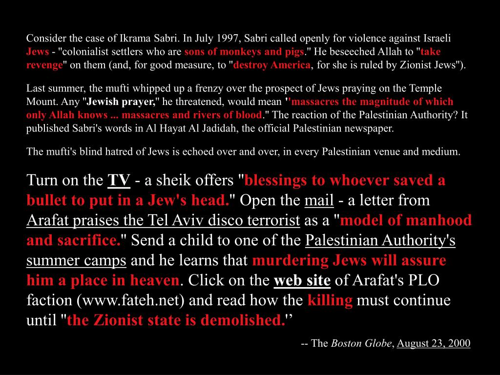 Consider the case of Ikrama Sabri. In July 1997, Sabri called openly for violence against Israeli