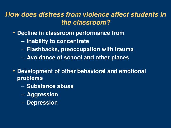 How does distress from violence affect students in the classroom?