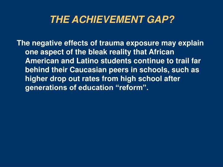 THE ACHIEVEMENT GAP?