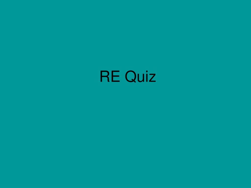 RE Quiz