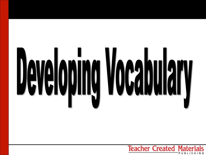 Developing Vocabulary