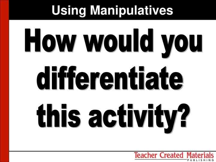 Using Manipulatives