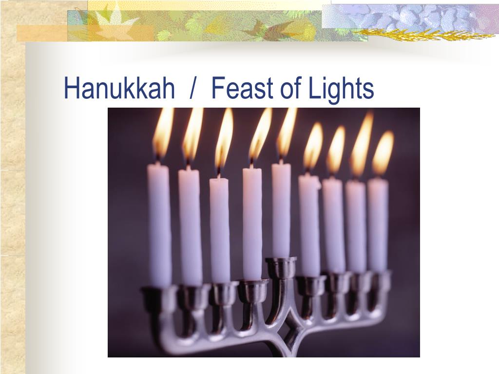 Hanukkah  /  Feast of Lights