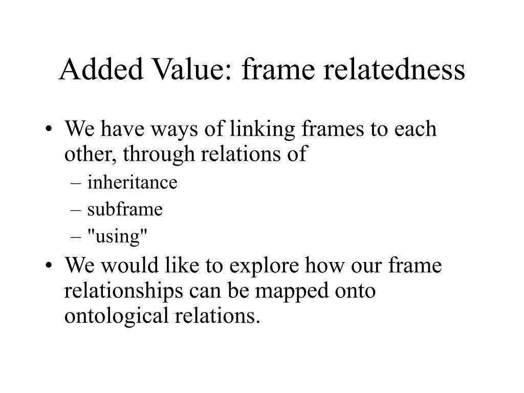 Added Value: frame relatedness