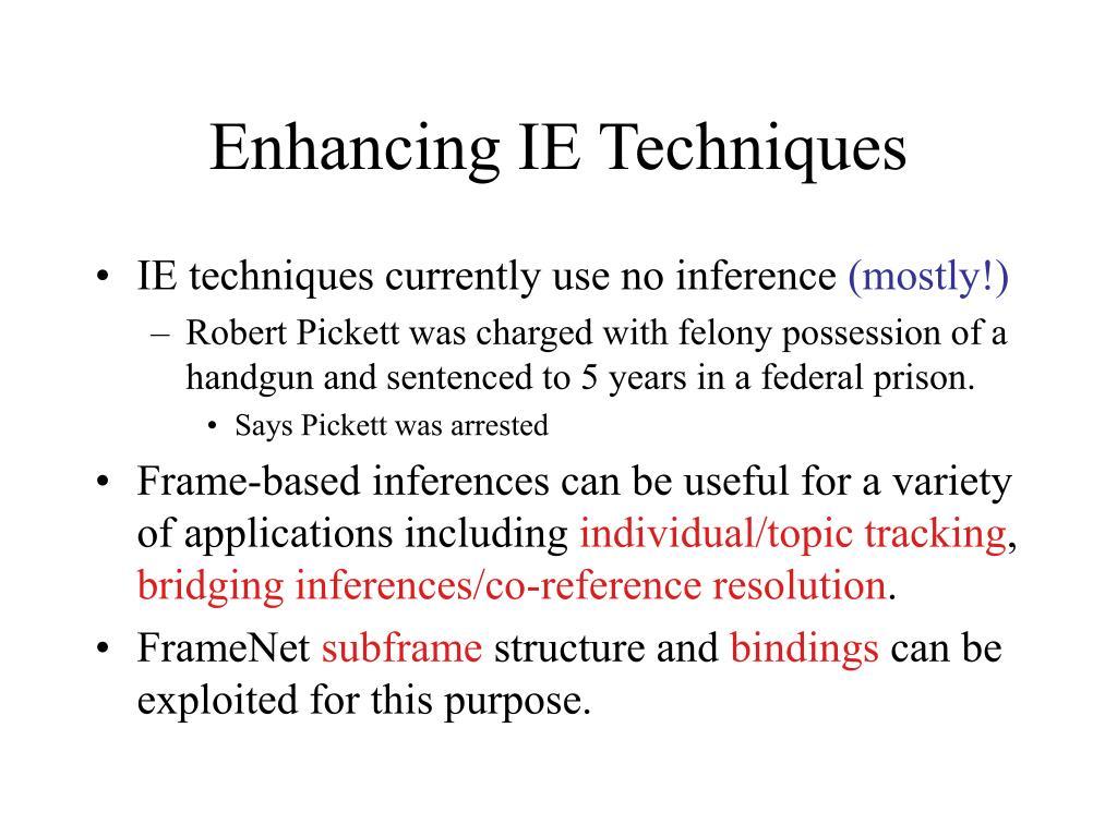 Enhancing IE Techniques