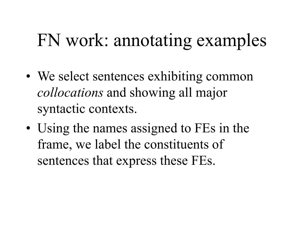 FN work: annotating examples