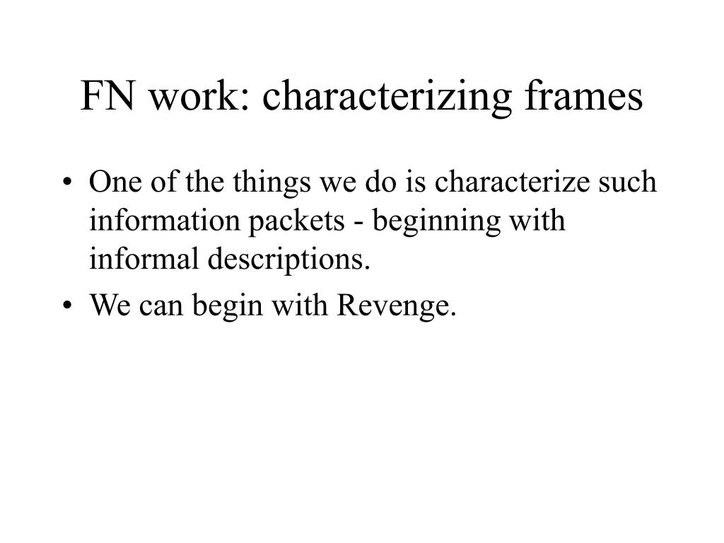 FN work: characterizing frames