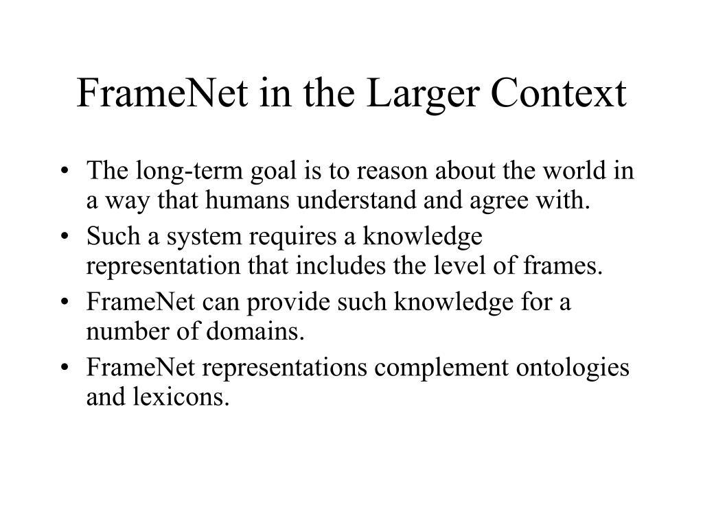 FrameNet in the Larger Context