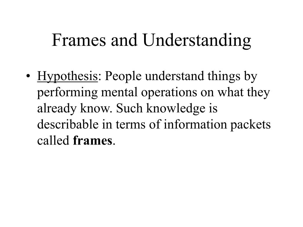 Frames and Understanding