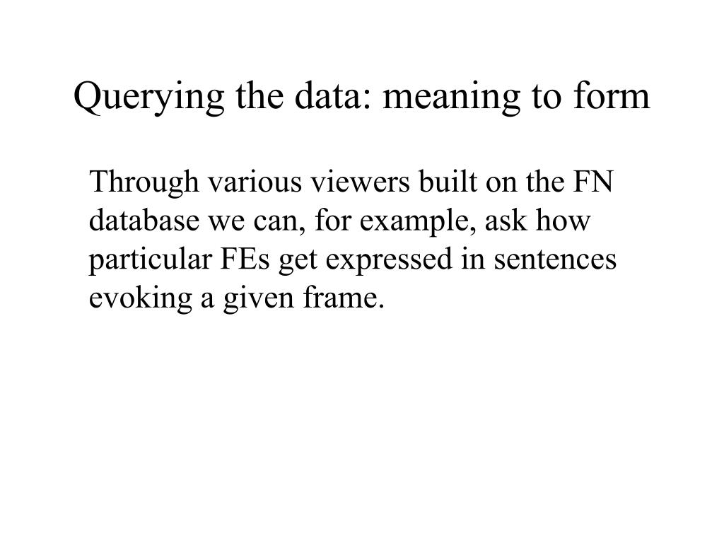 Querying the data: meaning to form