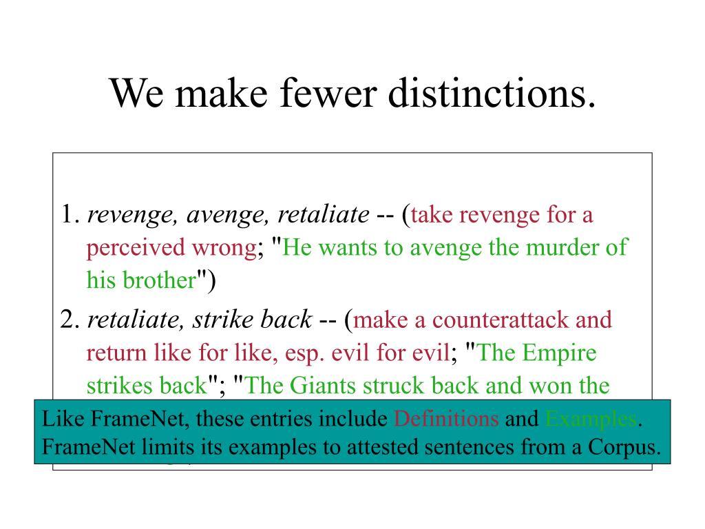 We make fewer distinctions.