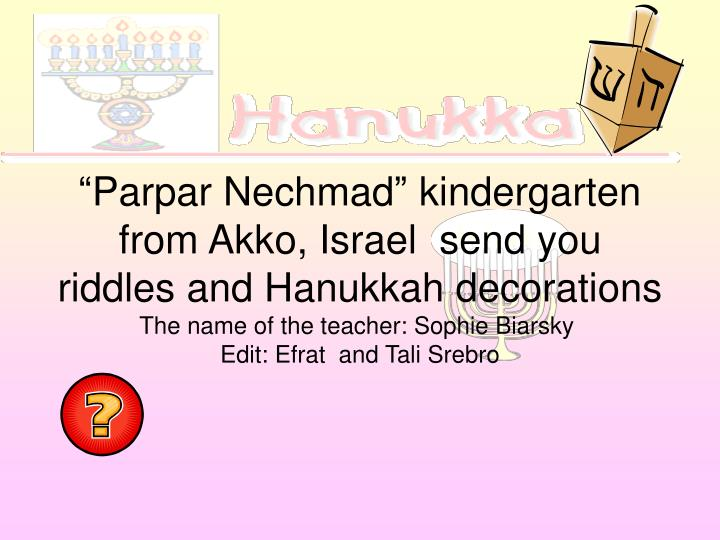 """Parpar Nechmad"" kindergarten from Akko, Israel  send you riddles and Hanukkah decorations"