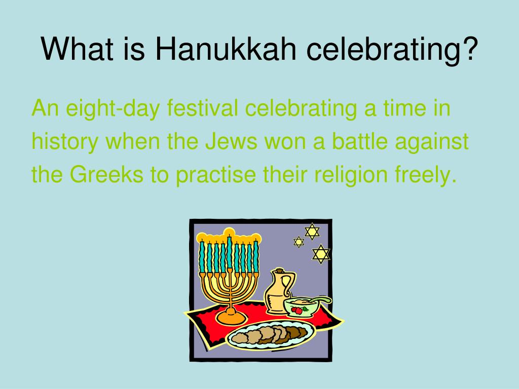 What is Hanukkah celebrating?