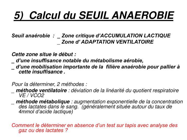 5)  Calcul du SEUIL ANAEROBIE