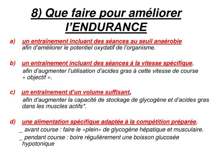8) Que faire pour améliorer l'ENDURANCE