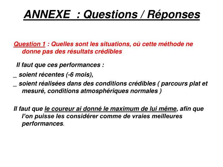ANNEXE  : Questions / Réponses