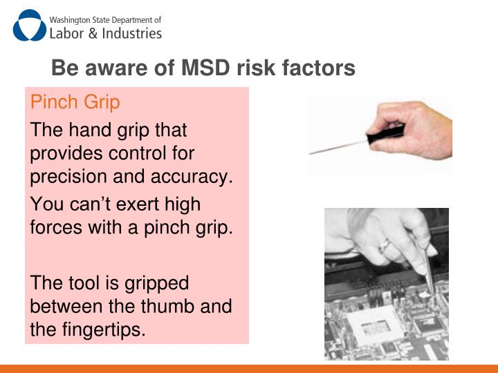 Be aware of MSD risk factors