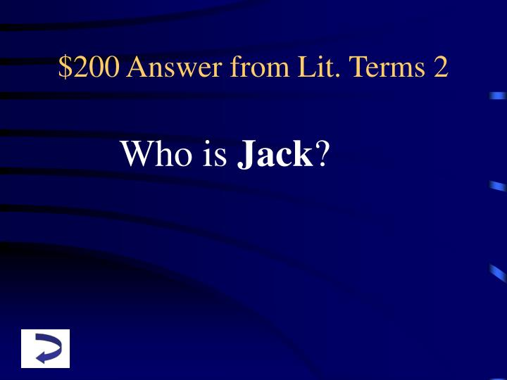$200 Answer from Lit. Terms 2