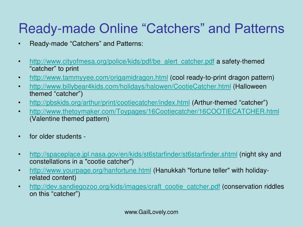 "Ready-made Online ""Catchers"" and Patterns"