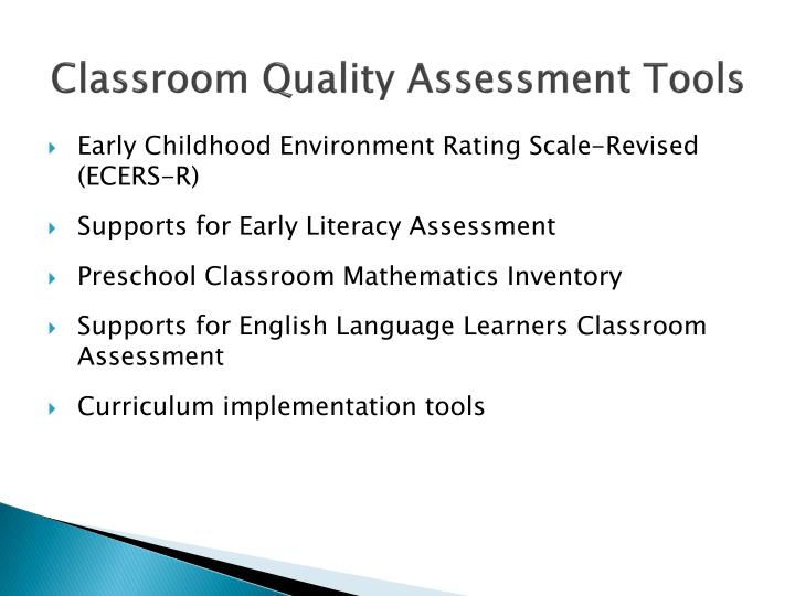 Classroom Quality Assessment Tools