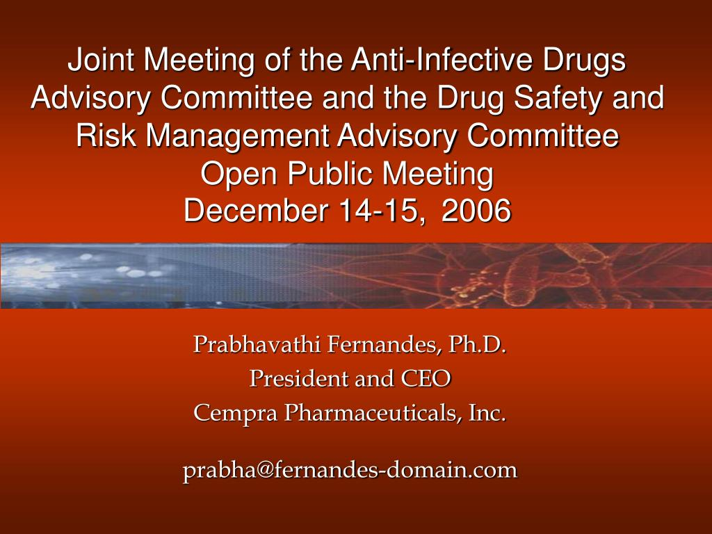 Joint Meeting of the Anti-Infective Drugs Advisory Committee and the Drug Safety and Risk Management Advisory Committee