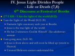 iv jesus light divides people life or death 7 8 6 th discourse at festival of booths