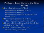 prologue jesus christ is the word 1 1 18