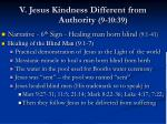 v jesus kindness different from authority 9 10 3968