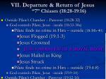 vii departure return of jesus 7 chiasm 18 28 19 16