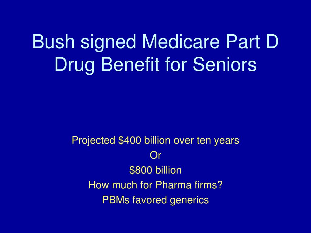 Bush signed Medicare Part D