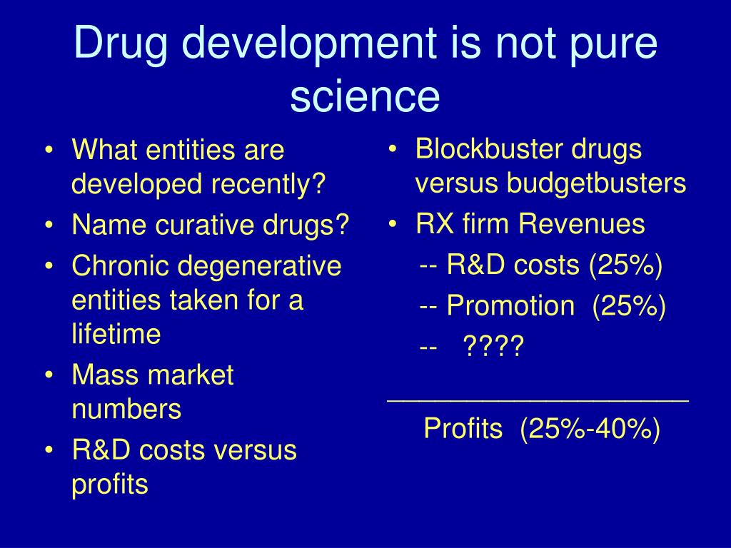 Drug development is not pure science